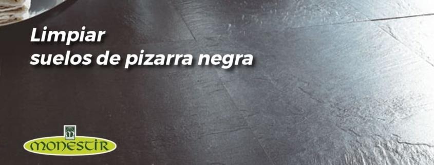 limpiar suelos de pizarra negra